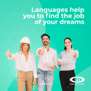 Languages help you to find the job of your dreams